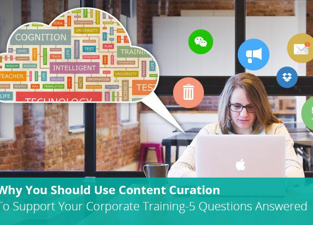 why-you-should-use-content-curation-to-support-your-corporate-training-5-questions-answered